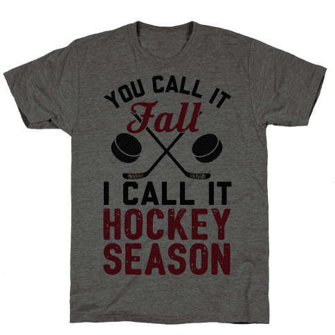 You Call It Fall I Call It Hockey Season