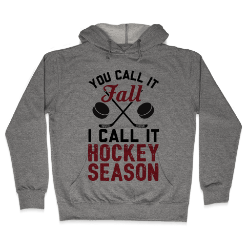 You Call It Fall I Call It Hockey Season Hooded Sweatshirt