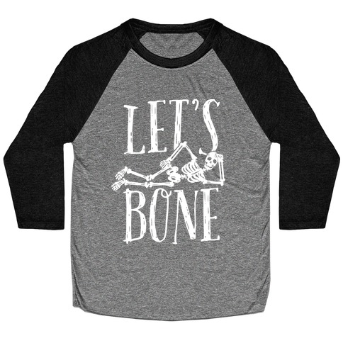 Let's Bone Baseball Tee