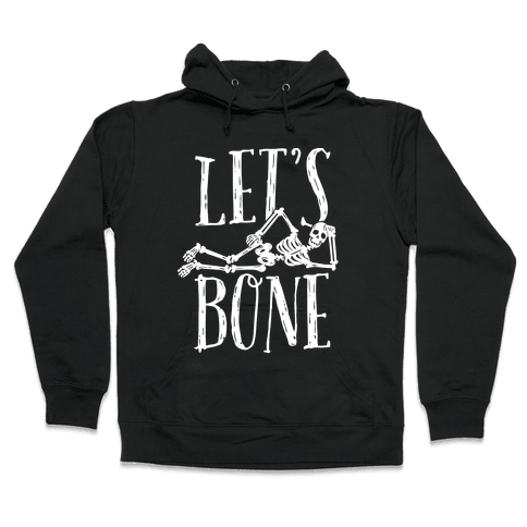 Let's Bone Hooded Sweatshirt