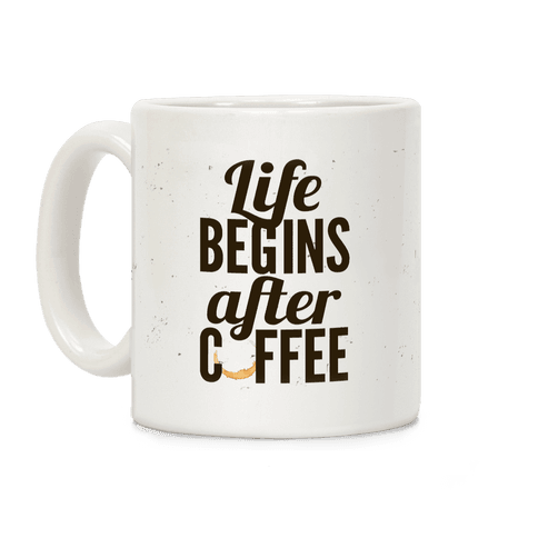 Life Begins After Coffee Coffee Mug