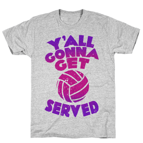 Y'all Gonna Get Served  Mens T-Shirt
