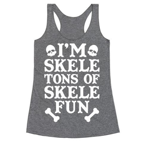 I'm Skeletons of Skele-fun Racerback Tank Top