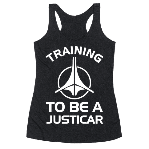 Training To Be A Justicar Racerback Tank Top