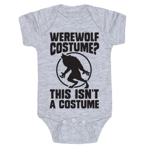 Werewolf Costume? This Isn't A Costume Baby Onesy