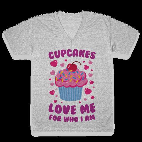 Cupcakes Love Me For Who I Am V-Neck Tee Shirt