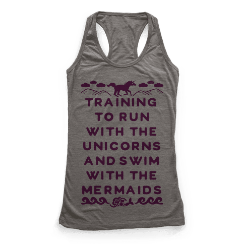 Training to Run with the Unicorns and Swim with the Mermaids