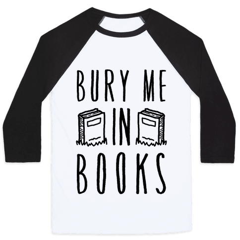 Bury Me In Books Baseball Tee