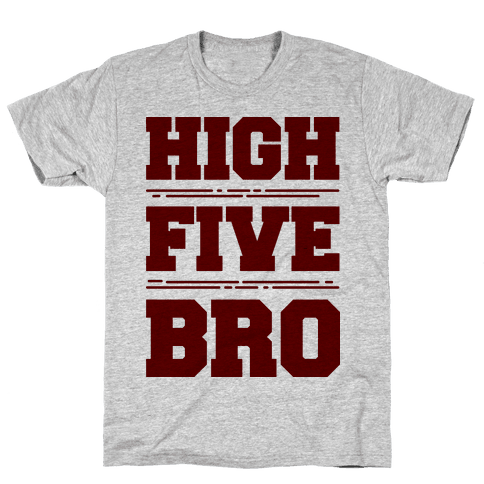 High Five Bro  Mens T-Shirt