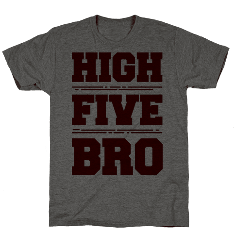 High Five Bro