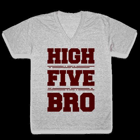 High Five Bro  V-Neck Tee Shirt