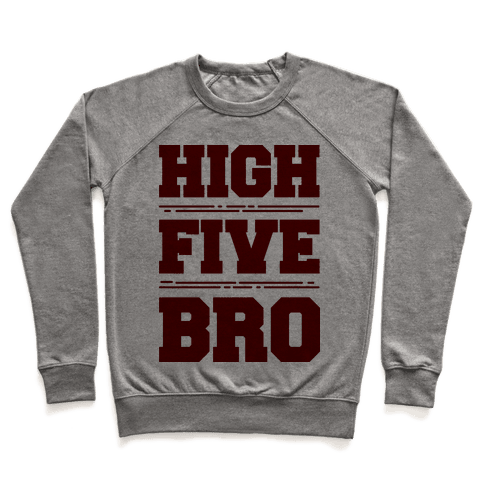 High Five Bro  Pullover