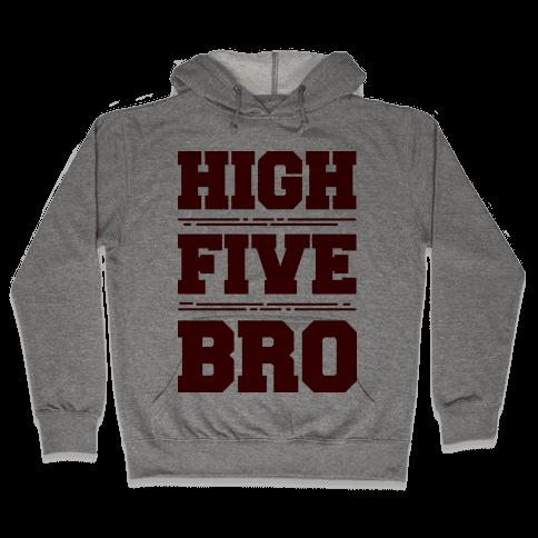 High Five Bro  Hooded Sweatshirt