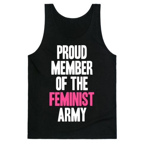 Proud Member Of The Feminist Army Tank Top