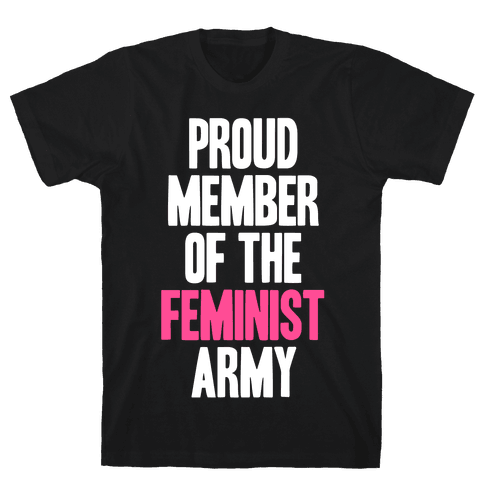 Proud Member Of The Feminist Army Mens T-Shirt