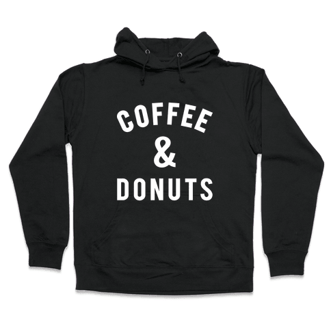 Coffee And Donuts Hooded Sweatshirt