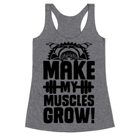 Make My Muscles Grow! Racerback Tank Top