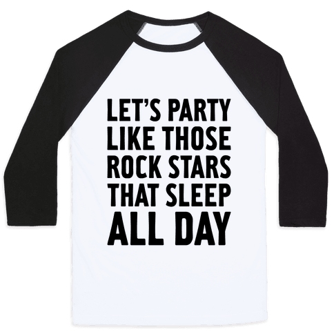 Let's Party Like Those Rock Stars Baseball Tee