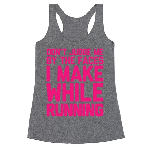 Don't Judge me When I Run Racerback Tank Top