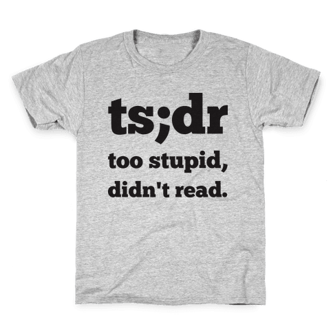 Too Stupid Didn't Read Kids T-Shirt