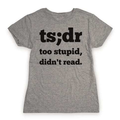 Too Stupid Didn't Read Womens T-Shirt