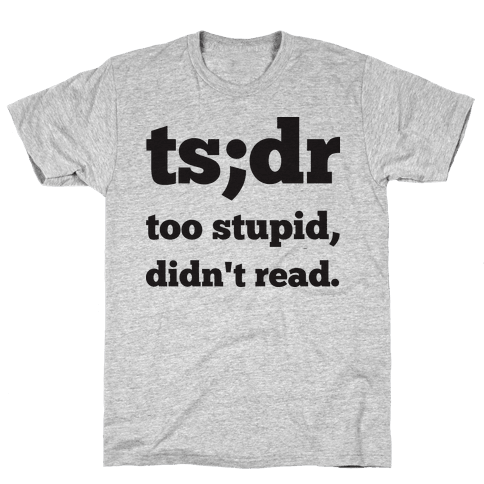Too Stupid Didn't Read Mens T-Shirt