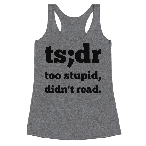 Too Stupid Didn't Read Racerback Tank Top