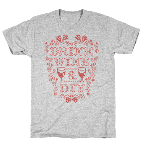 Drink Wine and D.I.Y. Mens T-Shirt