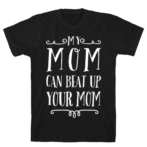 My Mom Is More Punk Rock Than Your Mom Mens T-Shirt