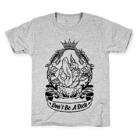 Don't Be A Dick Kids T-Shirt