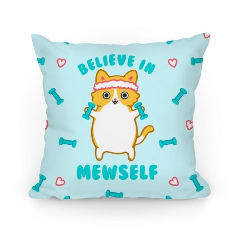 Believe In Mewself Pillow