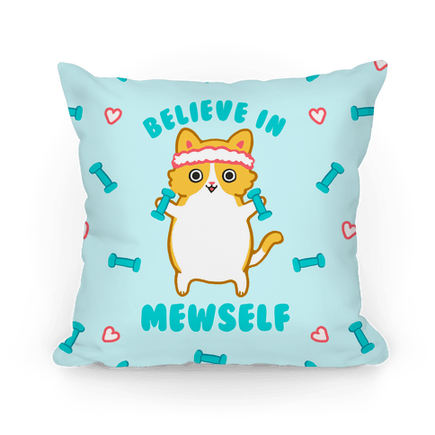 Believe In Mewself Pillow