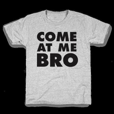 Come At Me Bro (Tank) Kids T-Shirt