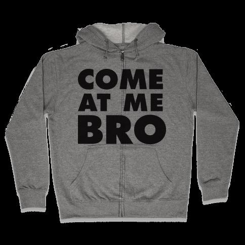Come At Me Bro (Tank) Zip Hoodie