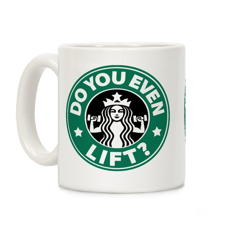 Do You Even Lift Coffee Parody Coffee Mug