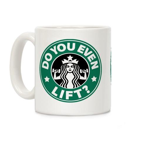 Do You Even Lift Coffee Parody Coffee Mug