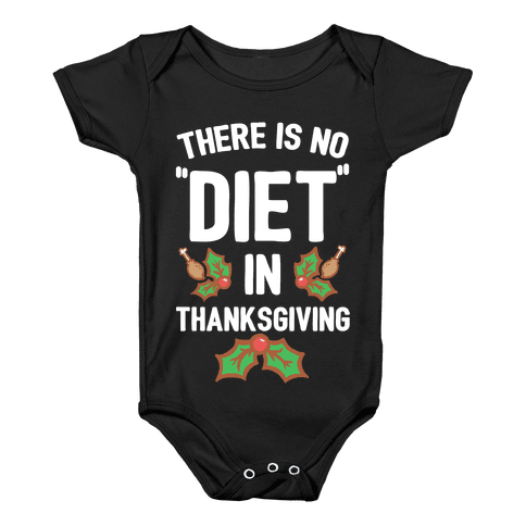"There is No ""Diet"" in Thanksgiving Baby Onesy"