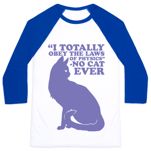 Said No Cat Ever Baseball Tee