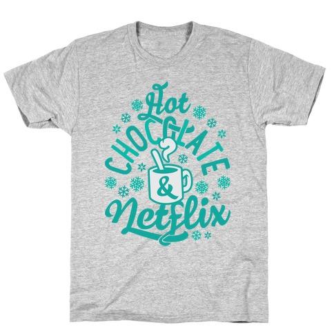 Hot Chocolate And Netflix T-Shirt