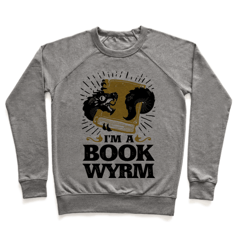 I'm a Book Wyrm Pullover