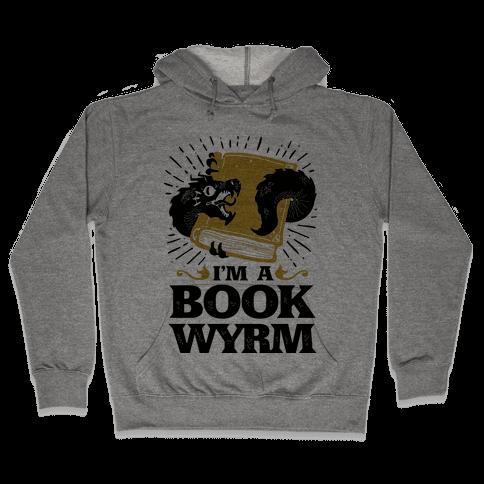 I'm a Book Wyrm Hooded Sweatshirt