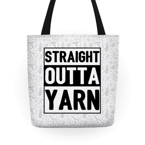 Straight Outta Yarn Tote