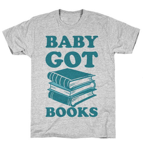 Baby Got Books Mens T-Shirt