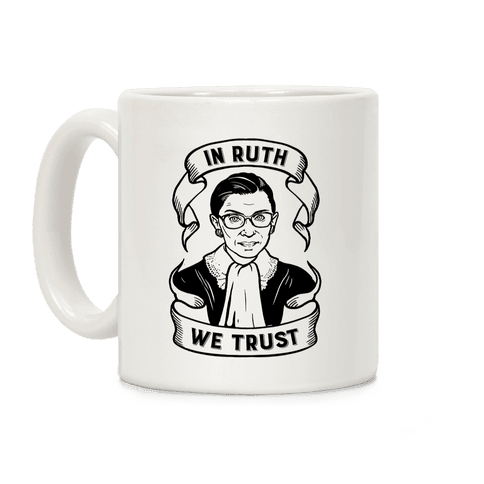 In Ruth We Trust Coffee Mug