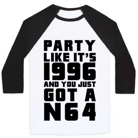 Party Like It's 1996 And You Just Got A N64 Baseball Tee