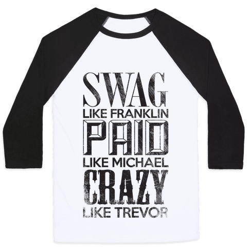 Swag Like Franklin, Paid Like Michael, Crazy Like Trevor Baseball Tee