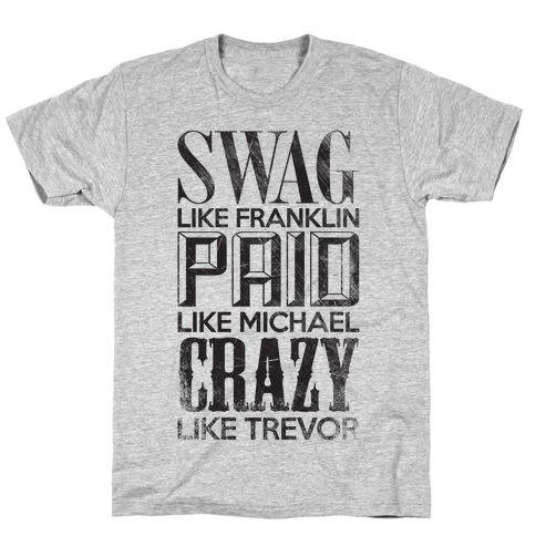 Swag Like Franklin, Paid Like Michael, Crazy Like Trevor T-Shirt
