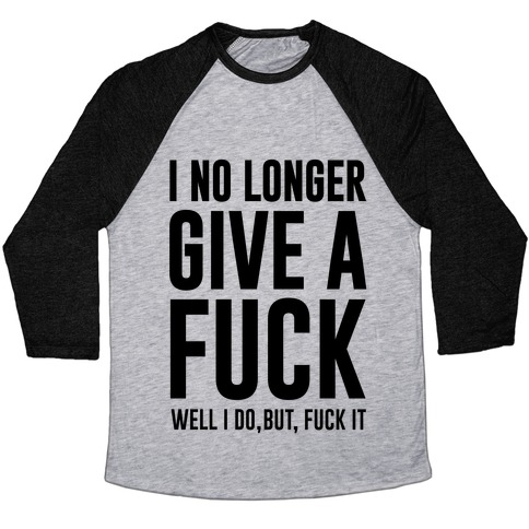 I No Longer Give A F*** Baseball Tee