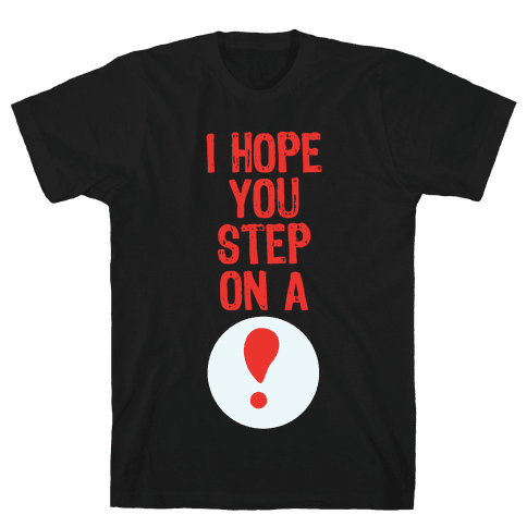 I Hope You Step On A Pitfall Mens T-Shirt