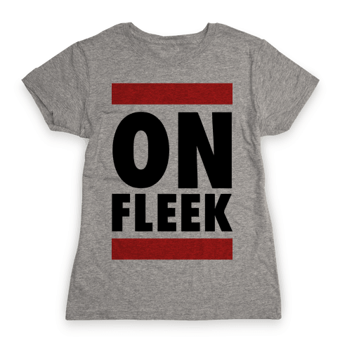 On Fleek (DMC Parody) Womens T-Shirt